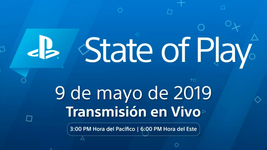State of Play 9 mayo 2019